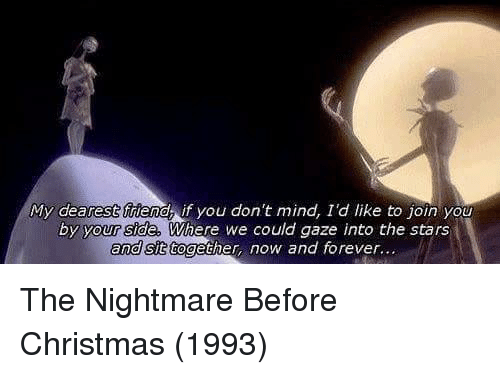 christmas forever and nightmare before christmas my dearest friend if you don