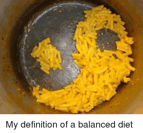 My Definition Of A Balanced Diet Definitely Meme On Me Me
