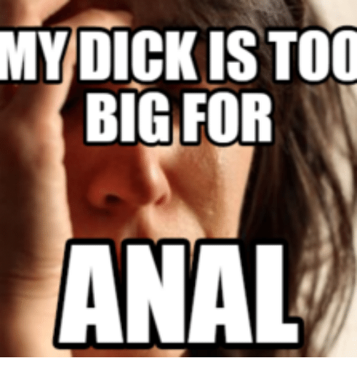 Too big of dick