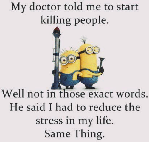 my-doctor-told-me-to-start-killing-peopl