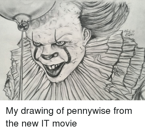 my drawing of pennywise from the new it movie dank meme on me me