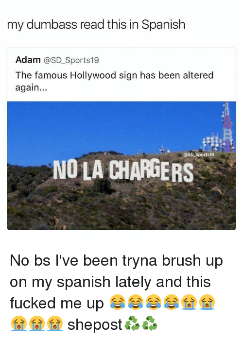 my dumbass read this in spanish adam sd sports 19 12086757 ✅ 25 best memes about la chargers la chargers memes