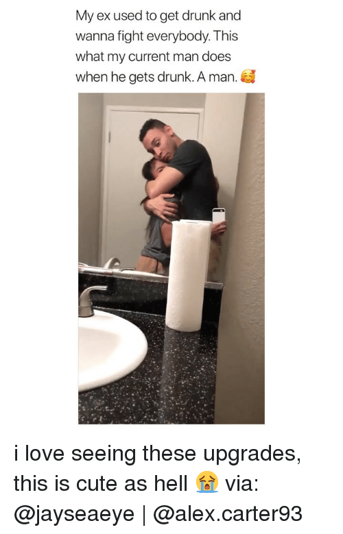 Cute, Drunk, and Love: My ex used to get drunk and  wanna fight everybody. Ihis  what my current man does  when he gets drunk. A man. i love seeing these upgrades, this is cute as hell 😭 via: @jayseaeye | @alex.carter93