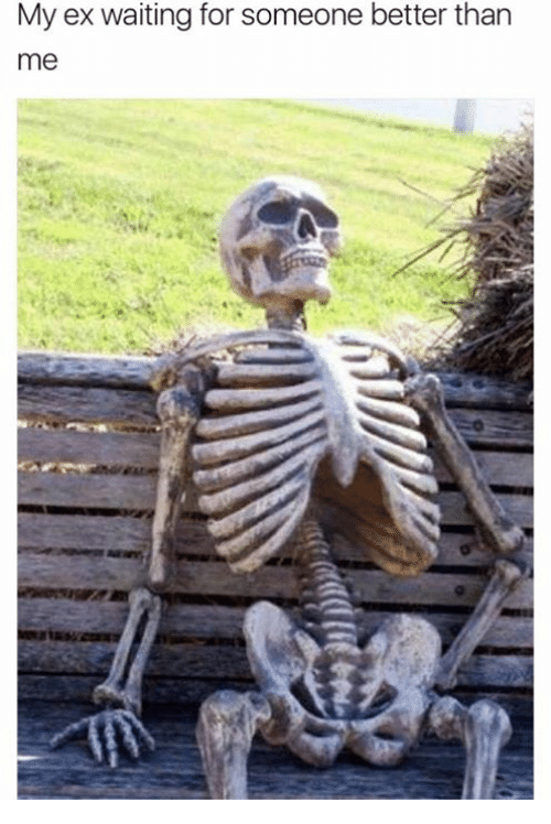 my ex waiting for someone better than me 18912586 my ex waiting for someone better than me waiting meme on me me