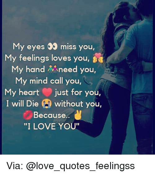 My Eyes Miss You My Feelings Loves You A My Handneed You
