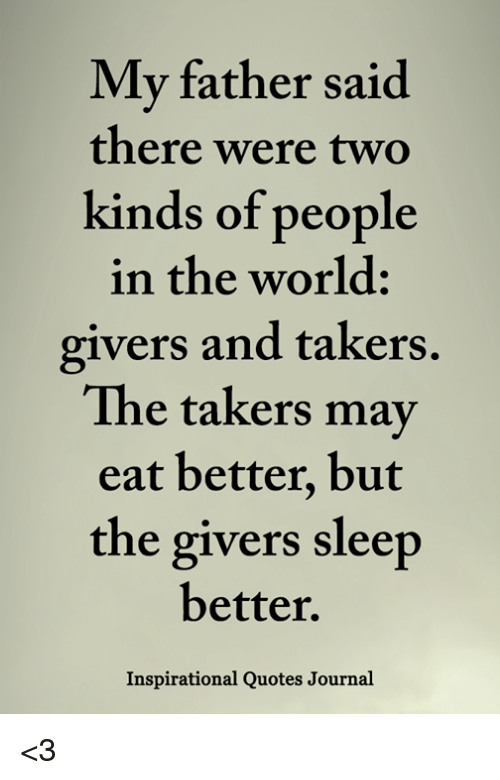 My Father Said There Were Two Kinds Of People In The World Givers