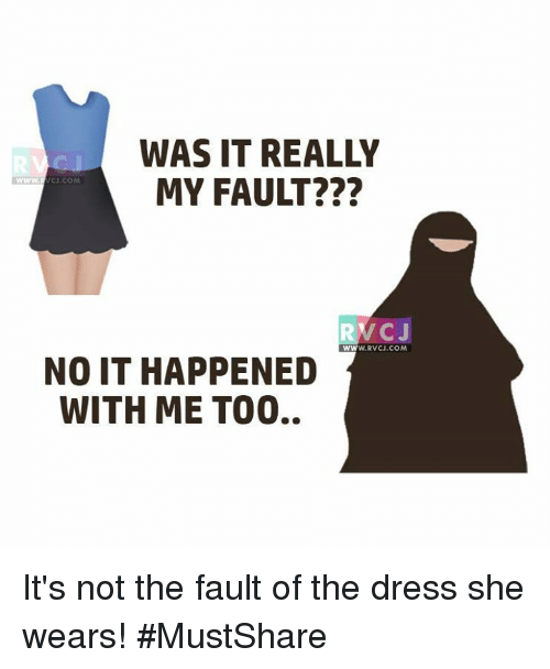 Memes, The Dress, and 🤖: MY FAULT  VOJ.COM  NO IT HAPPENED  WITH ME TOO..  RWCJ  WW  W.RVCU.COM It's not the fault of the dress she wears! #MustShare
