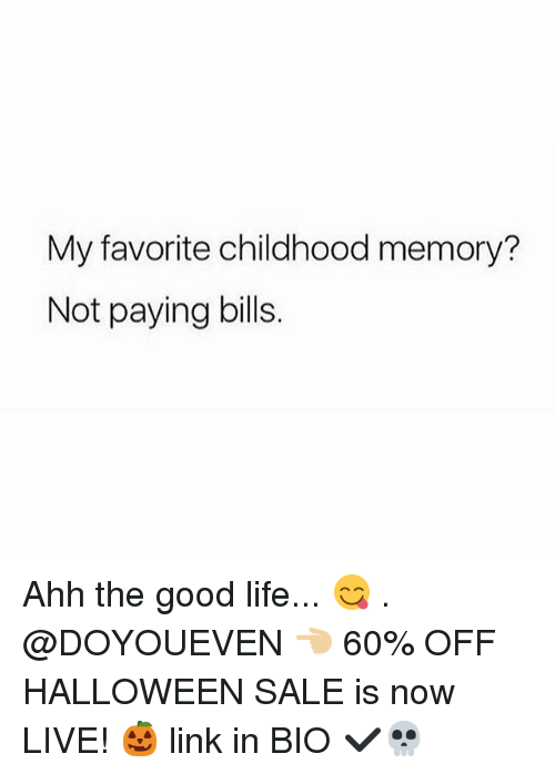 Gym, Halloween, and Life: My favorite childhood memory?  Not paying bills. Ahh the good life... 😋 . @DOYOUEVEN 👈🏼 60% OFF HALLOWEEN SALE is now LIVE! 🎃 link in BIO ✔️💀