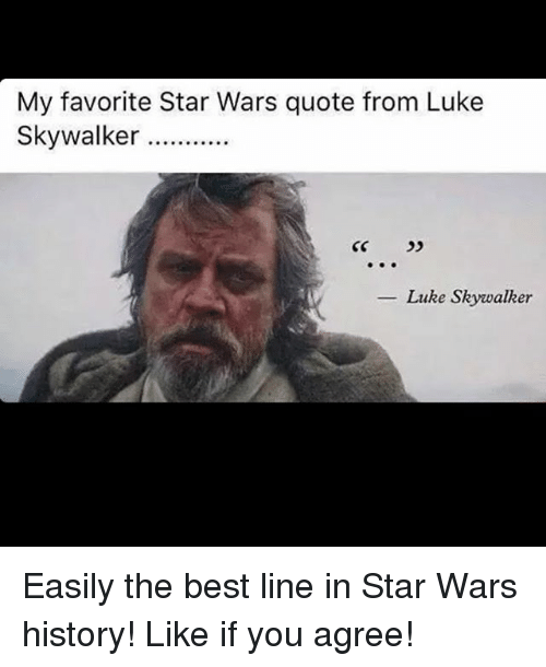 Best Star Wars Quotes New My Favorite Star Wars Quote From Luke Skywalker Luke Skywalker