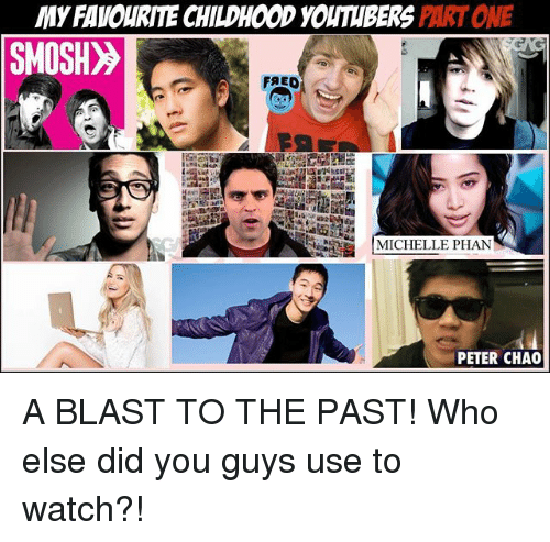 My Favourite Childhood Youthbers Part One Smosh Michelle Phan Peter
