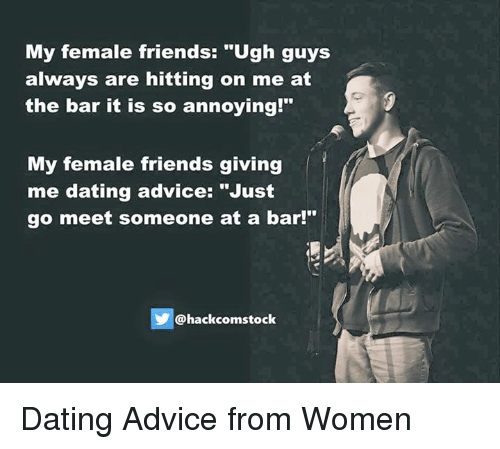 dating tips for girls from guys without friends meme