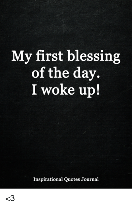 My First Blessing Of The Day I Woke Up Inspirational Quotes Journal