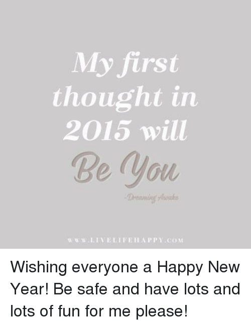 My First Thought in 2015 Will E You W W W LIVE LIFE HAPPY COM ...