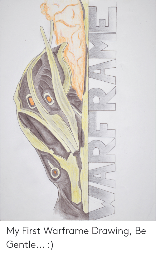 My First Warframe Drawing Be Gentle | First Meme on ME ME