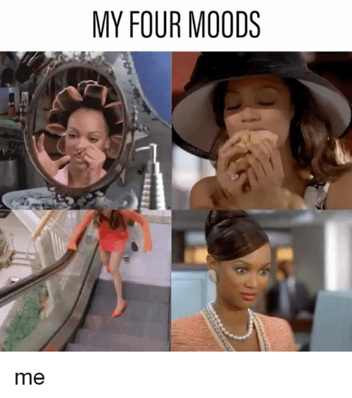 Relatable and Four: MY FOUR MOODS me