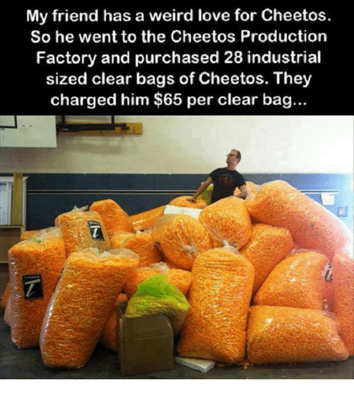 Cheetos Memes And My Friend Has A Weird Love For