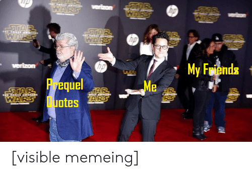 Friends, Quotes, and Prequel: My Friends  Prequel-  Quotes Me [visible memeing]