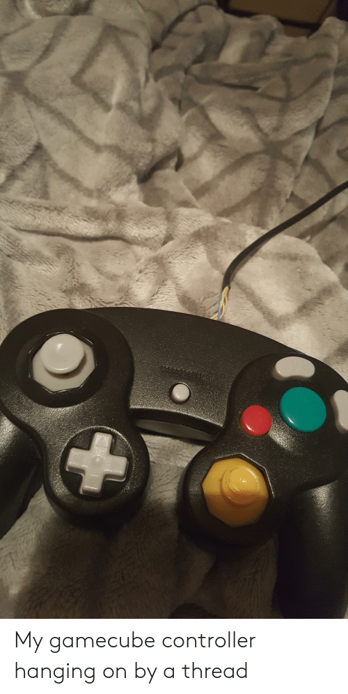 Gamecube, Gamecube Controller, and Thread: My gamecube controller hanging on by a thread