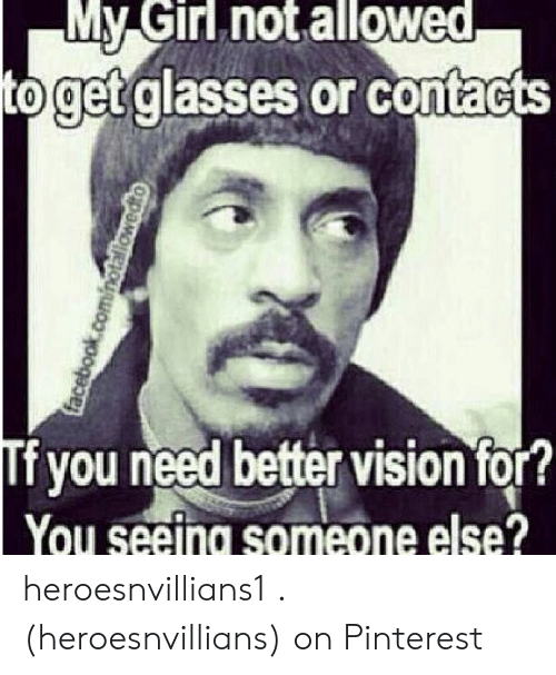 My Girl Not Allowed to Getglasses or Contacts Tf You Need