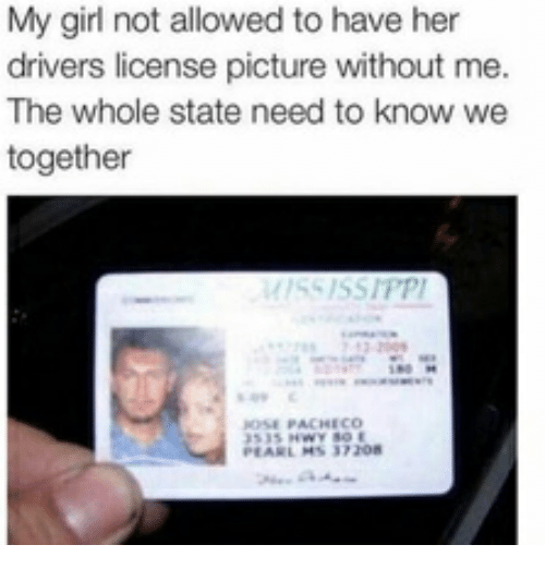Allowed Know Have The Drivers Whole Together Not me Me We My On Me Without Her State Girl Meme Picture License Need To