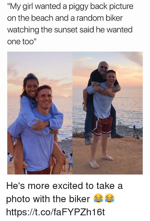 """Funny, Beach, and Girl: """"My girl wanted a piggy back picture  on the beach and a random biker  watching the sunset said he wanted  one too"""" He's more excited to take a photo with the biker 😂😂 https://t.co/faFYPZh16t"""