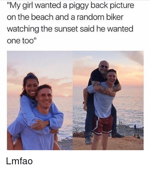 """Funny, Beach, and Girl: """"My girl wanted a piggy back picture  on the beach and a random biker  watching the sunset said he wanted  one too"""" Lmfao"""