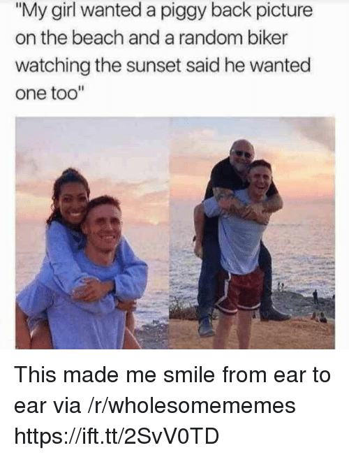 "Beach, Girl, and Smile: ""My girl wanted a piggy back picture  on the beach and a random biker  watching the sunset said he wanted  one too"" This made me smile from ear to ear via /r/wholesomememes https://ift.tt/2SvV0TD"
