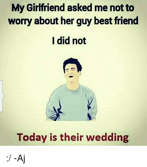 my girlfriend has a guy friend should i be worried