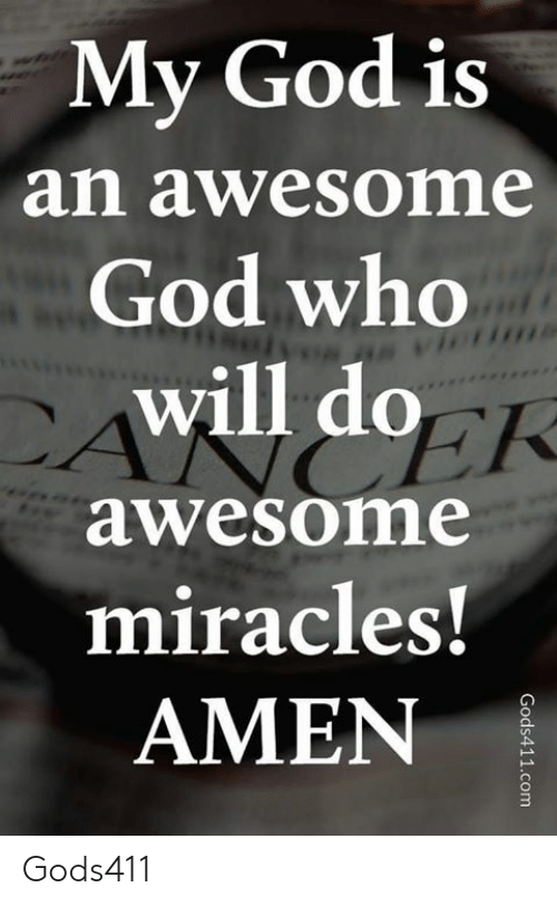 God, Memes, and Awesome: My God is  an awesome  God who  will do  awesome  miracles!  AMEN  3 Gods411