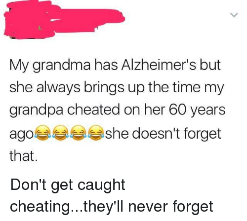My Grandma Has Alzheimer's but She Always Brings Up the Time My