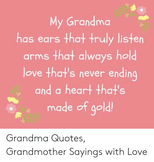 My Grandma Has Ears That Truly Listen Arms That Always Hold ...