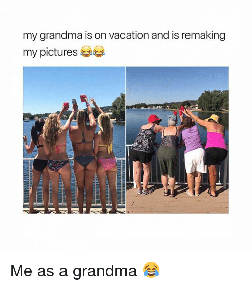 Grandma, Girl, and Pictures: my grandma is on vacation and is remaking  my pictures Me as a grandma 😂