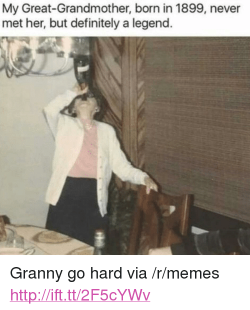 """Definitely, Memes, and Http: My Great-Grandmother, born in 1899, never  met her, but definitely a legend. <p>Granny go hard via /r/memes <a href=""""http://ift.tt/2F5cYWv"""">http://ift.tt/2F5cYWv</a></p>"""