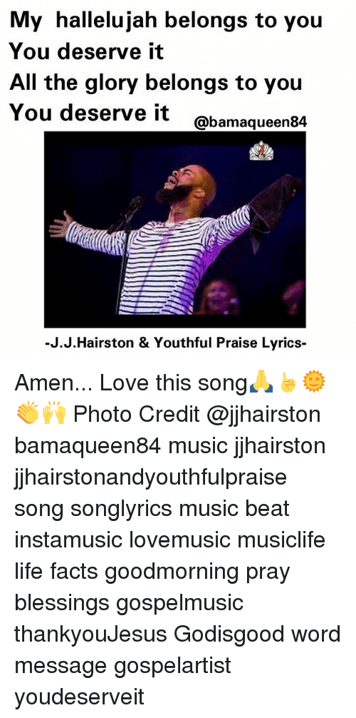 Lyric after this lyrics jj hairston : My Hallelujah Belongs to You You Deserve It All the Glory Belongs ...