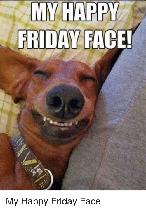 my happy friday face my happy friday face 12575957 my happy friday face! my happy friday face meme on me me