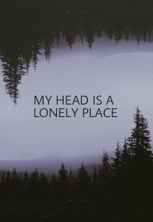 Head, Lonely, and  Place: MY HEAD IS A  LONELY PLACE