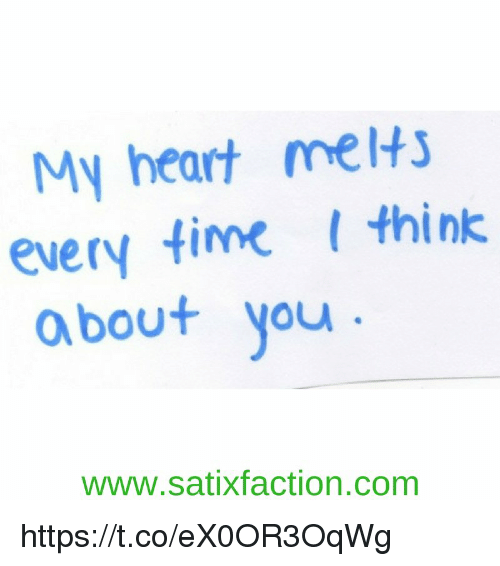 My Heart Melts Every Time Think About You Wwwsatixfactioncom