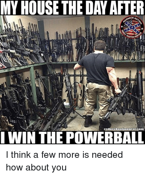 Memes, My House, and House: MY HOUSE THE DAY AFTER  L.  WIN THE POWERBAL I think a few more is needed how about you