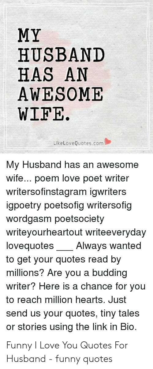My Husband Has An Awesome Wife Likelovequotescom My Husband Has An Awesome Wife Poem Love Poet Writer Writersofinstagram Igwriters Igpoetry Poetsofig Writersofig Wordgasm Poetsociety Writeyourheartout Writeeveryday Lovequotes To Get Your Quotes Read