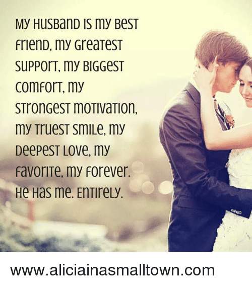 My Husband Is My Best Friend My Greatest Support My Biggest Comfort