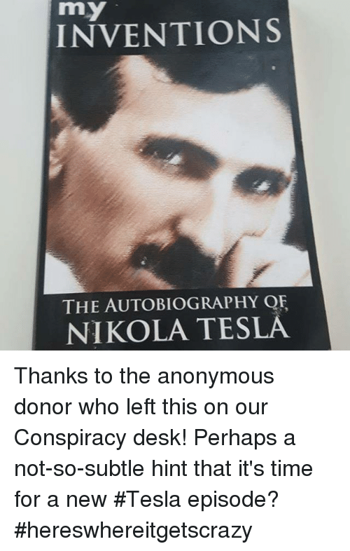 My Inventions The Autobiography Or Nikola Tesla Thanks To The