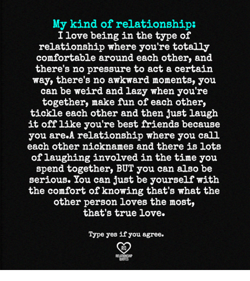 My Kind Of Relationship I Love Being In The Type Of Relationship
