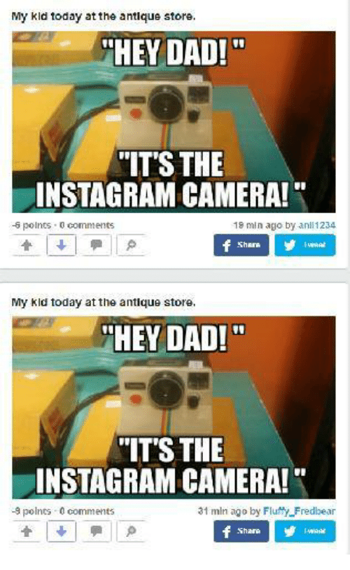 My Kld Today At The Antique Store Hey Dad Its The Instagram Camera