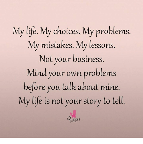 My Life My Choices Quotes: 25+ Best Memes About Life