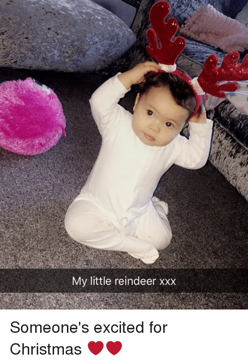 My Little Reindeer Xxx Someones Excited For Christmas