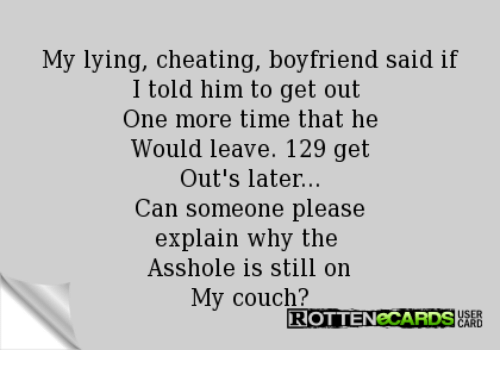 My Lying Cheating Boyfriend Said if I Told Him to Get Out One More