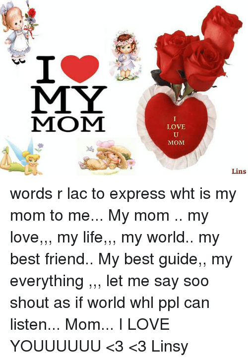 Best Friend Life And Love My Mom Love Mom Lins My Words R