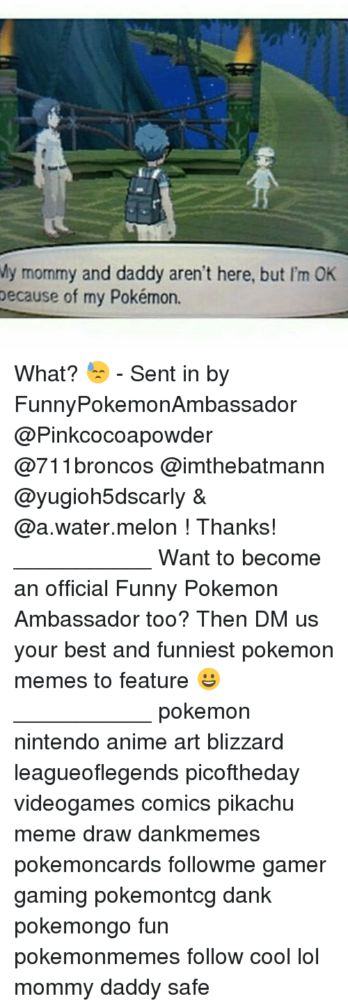 Anime, Dank, and Funny: My mommy and daddy aren't here, but I'm OK  because of my Pokémon. What? 😓 - Sent in by FunnyPokemonAmbassador @Pinkcocoapowder @711broncos @imthebatmann @yugioh5dscarly & @a.water.melon ! Thanks! ___________ Want to become an official Funny Pokemon Ambassador too? Then DM us your best and funniest pokemon memes to feature 😀 ___________ pokemon nintendo anime art blizzard leagueoflegends picoftheday videogames comics pikachu meme draw dankmemes pokemoncards followme gamer gaming pokemontcg dank pokemongo fun pokemonmemes follow cool lol mommy daddy safe