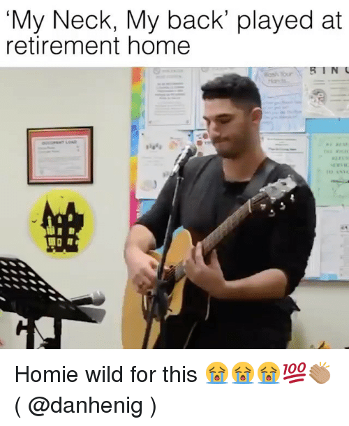 Homie, Memes, and Home: My Neck, My back' played at  retirement home Homie wild for this 😭😭😭💯👏🏽 ( @danhenig )