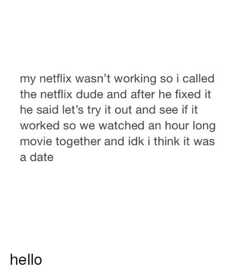 Image result for watched a movie with the netflix IT guy is that a date